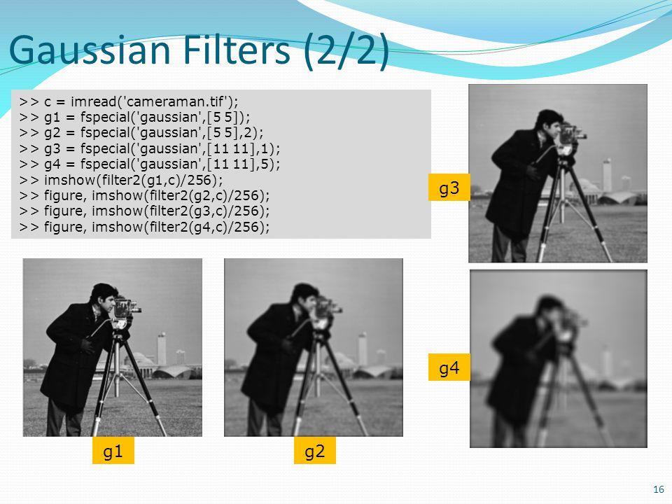 Gaussian Filters (2/2) g3 g4 g1 g2