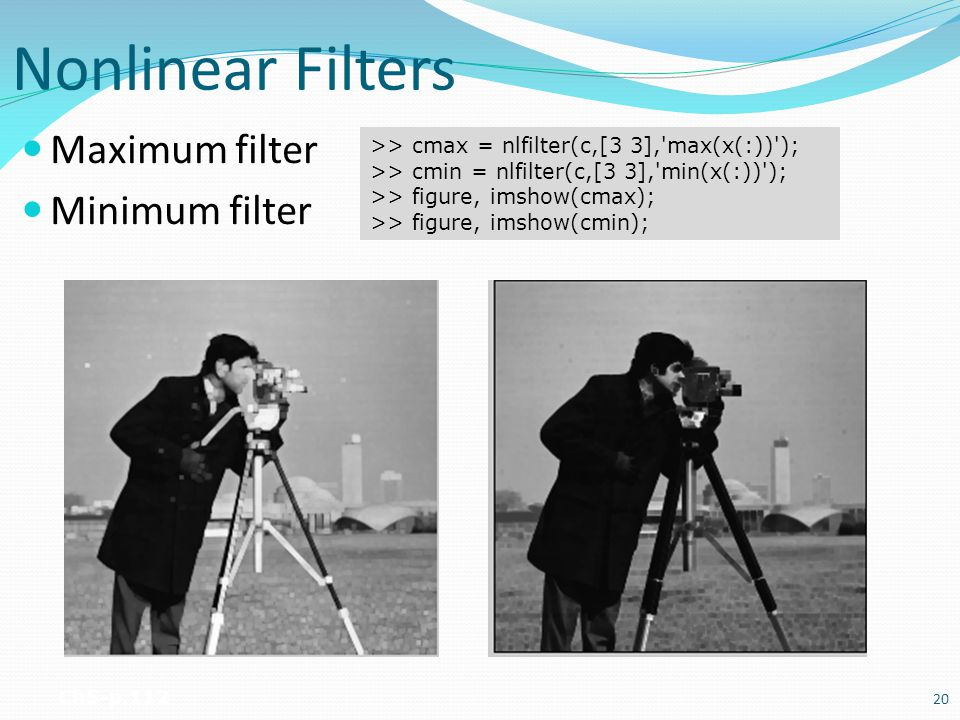 Nonlinear Filters Maximum filter Minimum filter