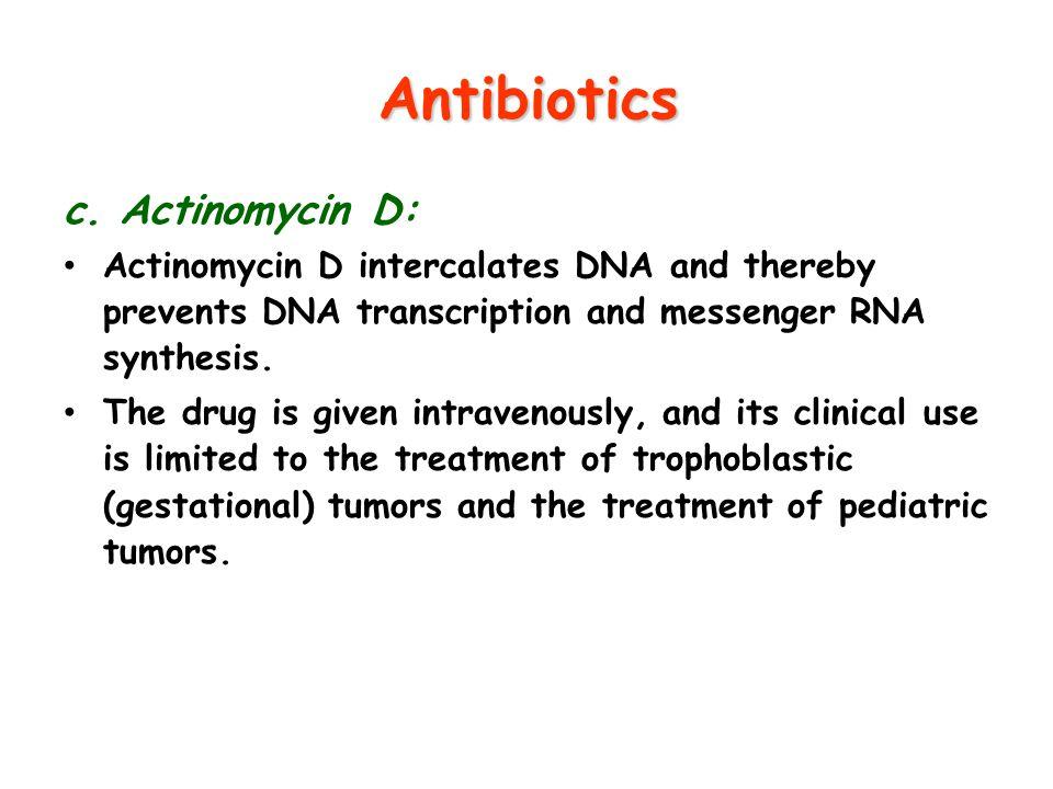 Antibiotics c. Actinomycin D: