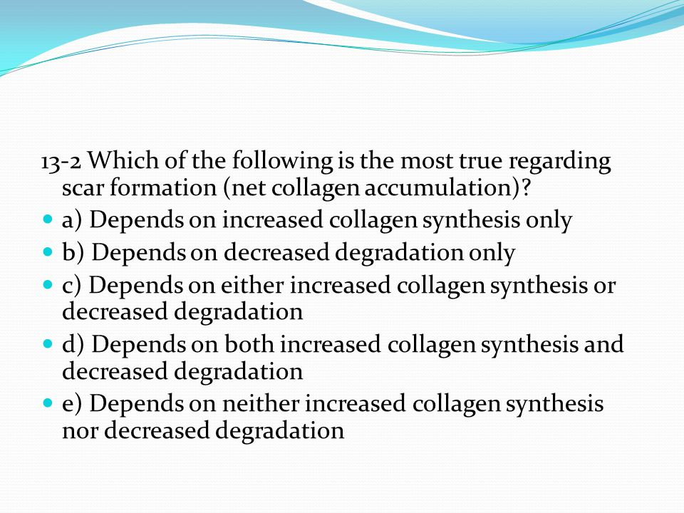 a) Depends on increased collagen synthesis only