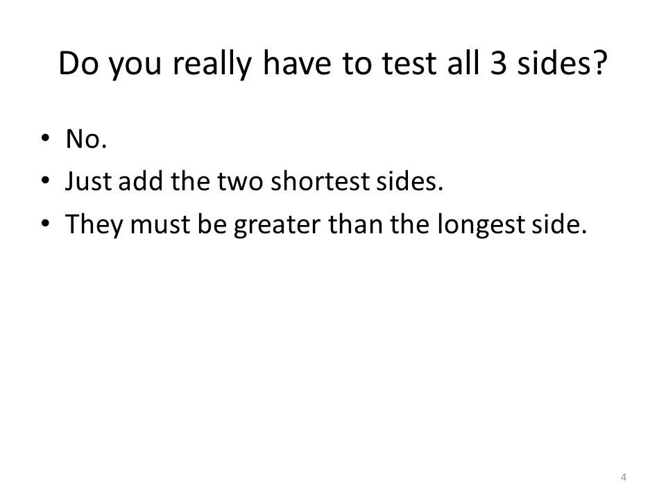 Do you really have to test all 3 sides
