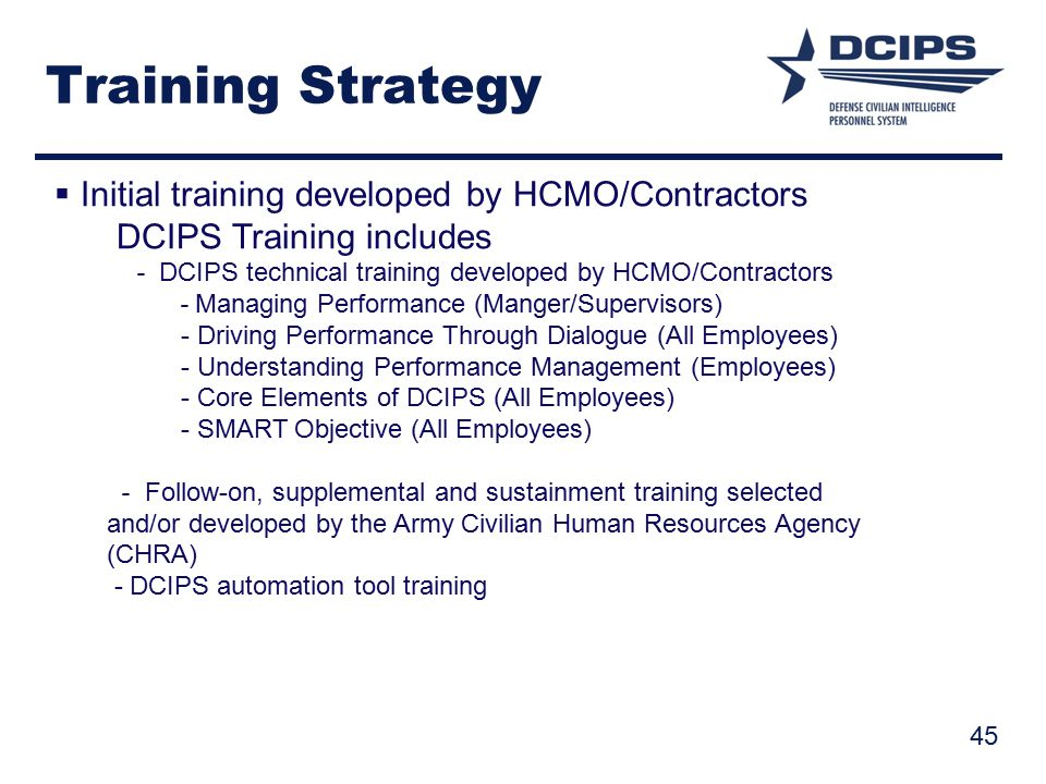 Training Strategy Initial training developed by HCMO/Contractors
