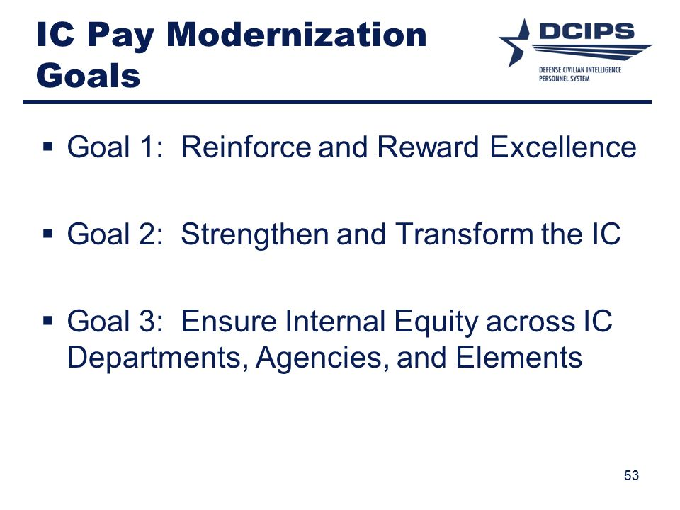 IC Pay Modernization Goals