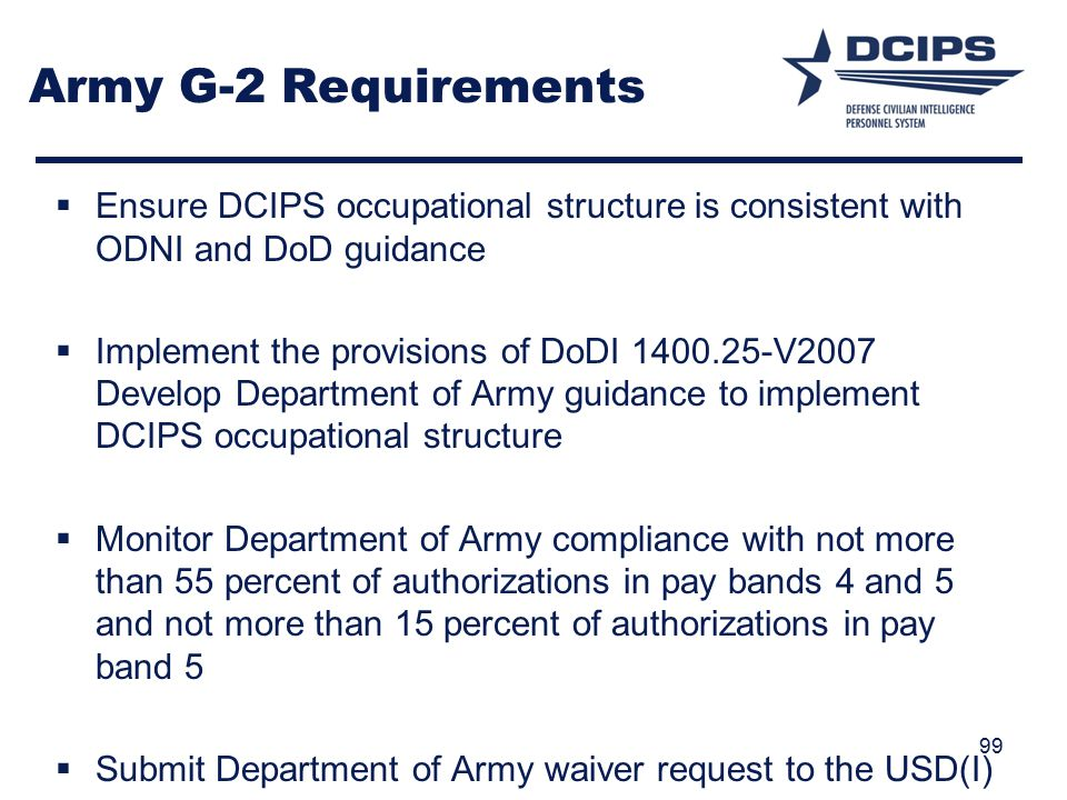Army G-2 Requirements Ensure DCIPS occupational structure is consistent with ODNI and DoD guidance.