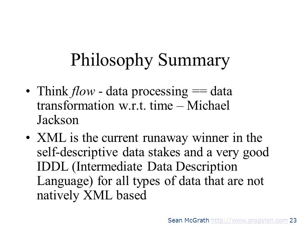 Philosophy SummaryThink flow - data processing == data transformation w.r.t. time – Michael Jackson.