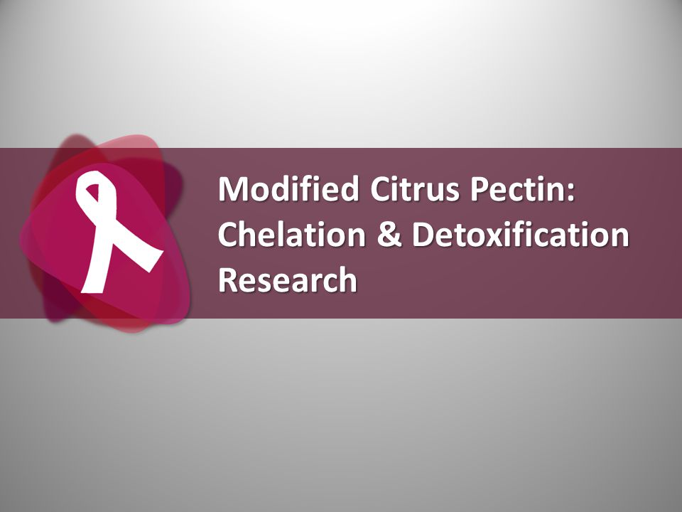Modified Citrus Pectin: Chelation & Detoxification Research