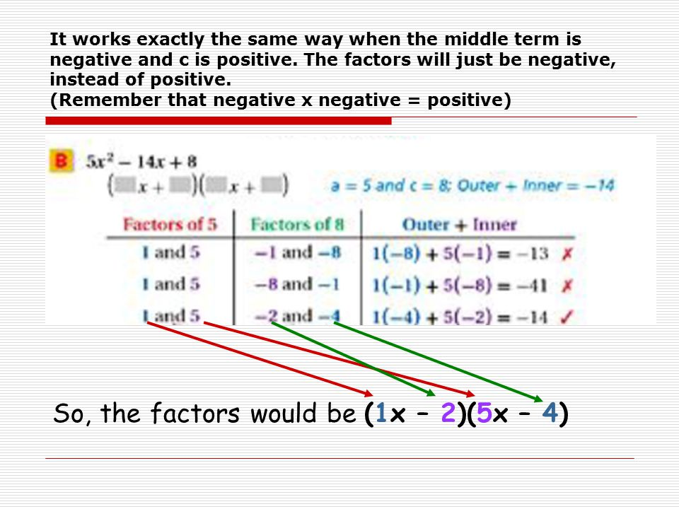 So, the factors would be (1x – 2)(5x – 4)