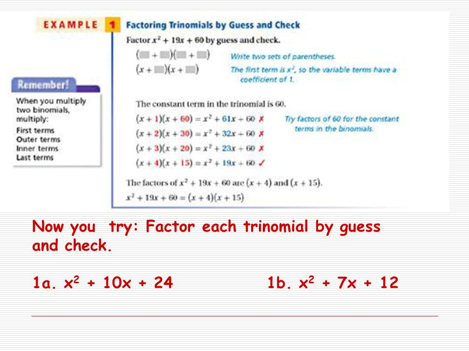 Now you try: Factor each trinomial by guess and check.