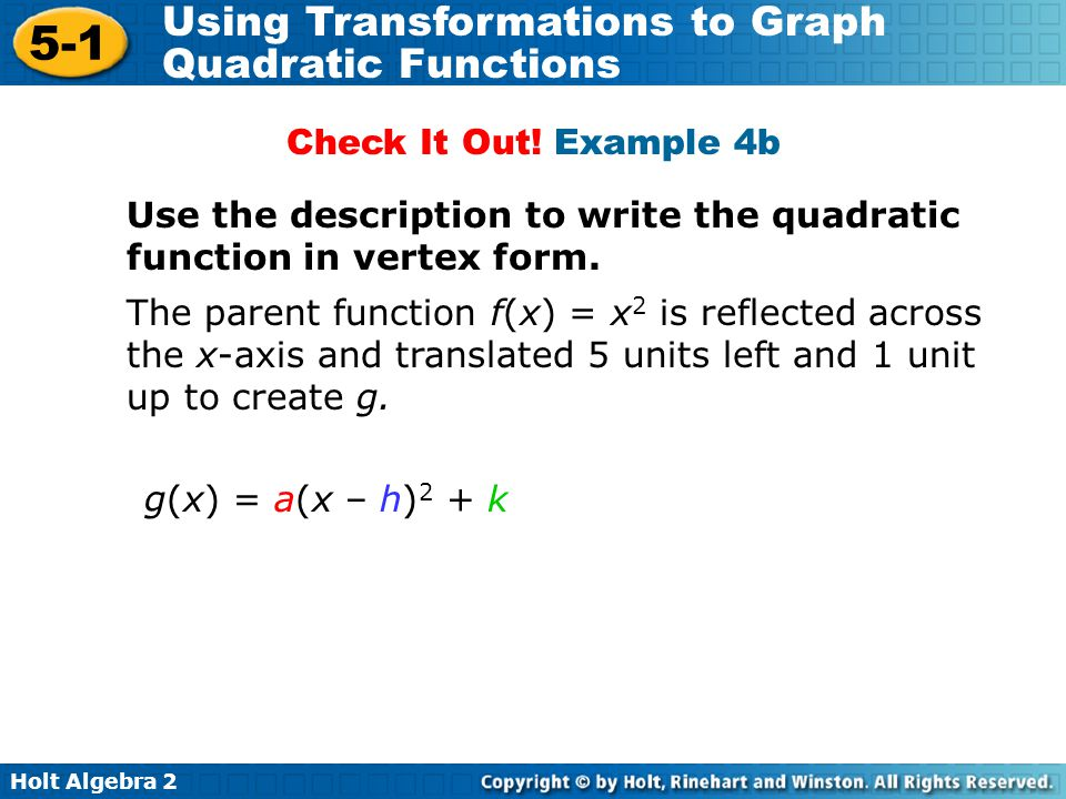 Check It Out! Example 4b Use the description to write the quadratic function in vertex form.