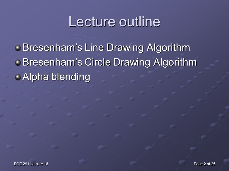 Lecture outline Bresenham's Line Drawing Algorithm