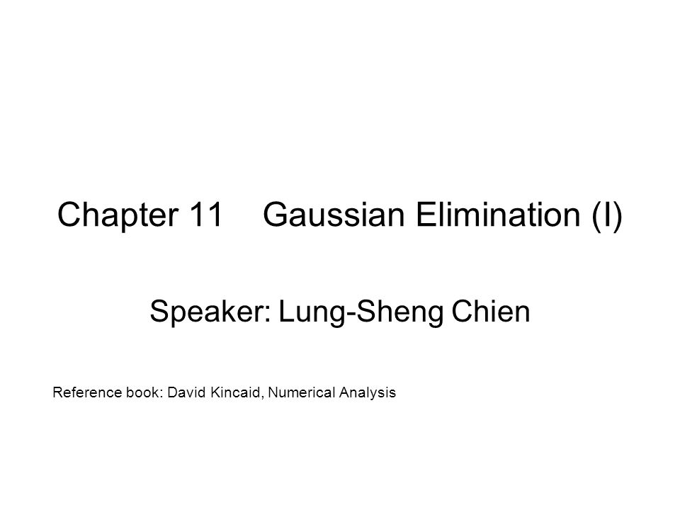 Chapter 11 Gaussian Elimination (I)