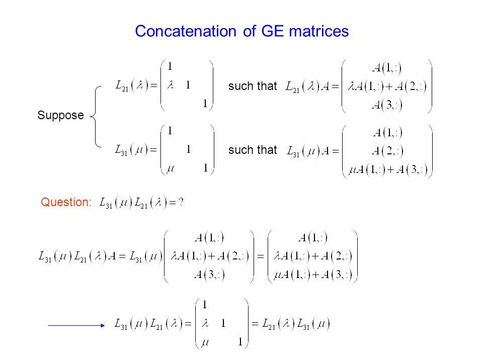 Concatenation of GE matrices