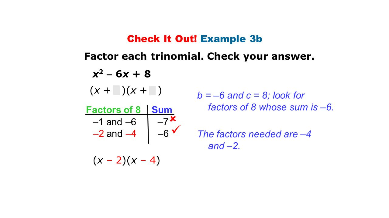   Check It Out! Example 3b Factor each trinomial. Check your answer.