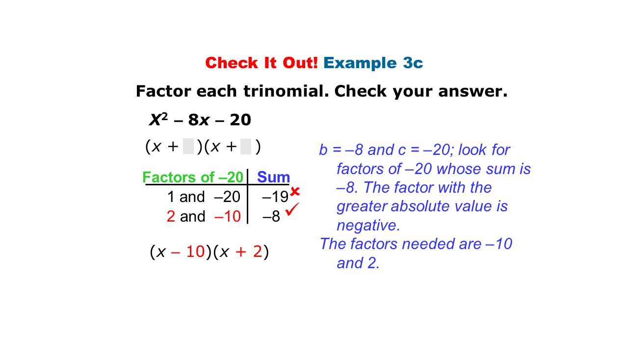   Check It Out! Example 3c Factor each trinomial. Check your answer.