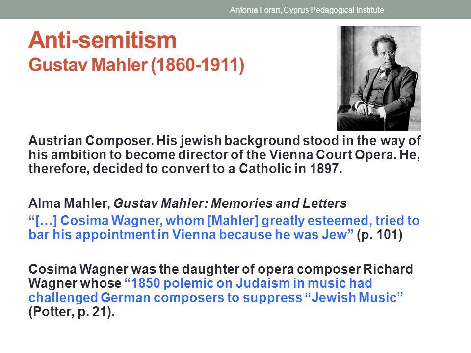 Anti-semitism Gustav Mahler (1860-1911)