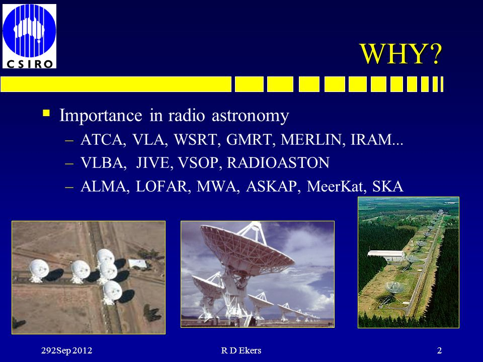 WHY Importance in radio astronomy