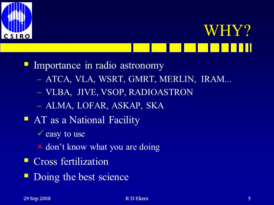 WHY Importance in radio astronomy AT as a National Facility