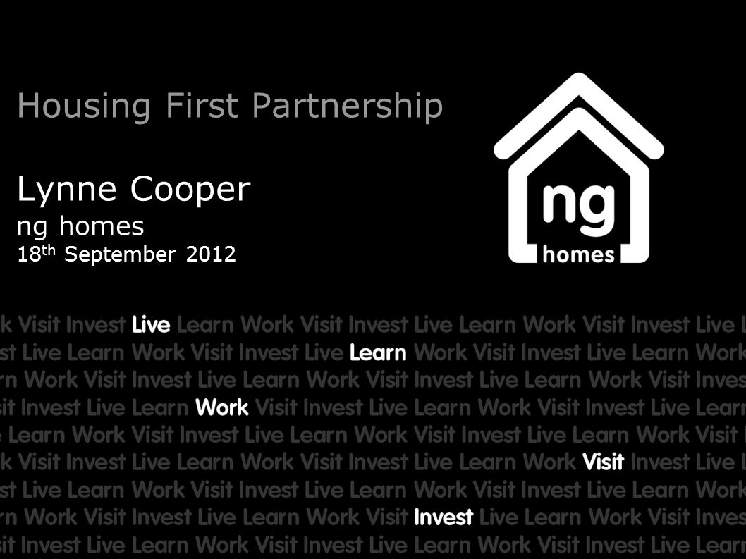 Housing First Partnership Lynne Cooper ng homes 18th September 2012