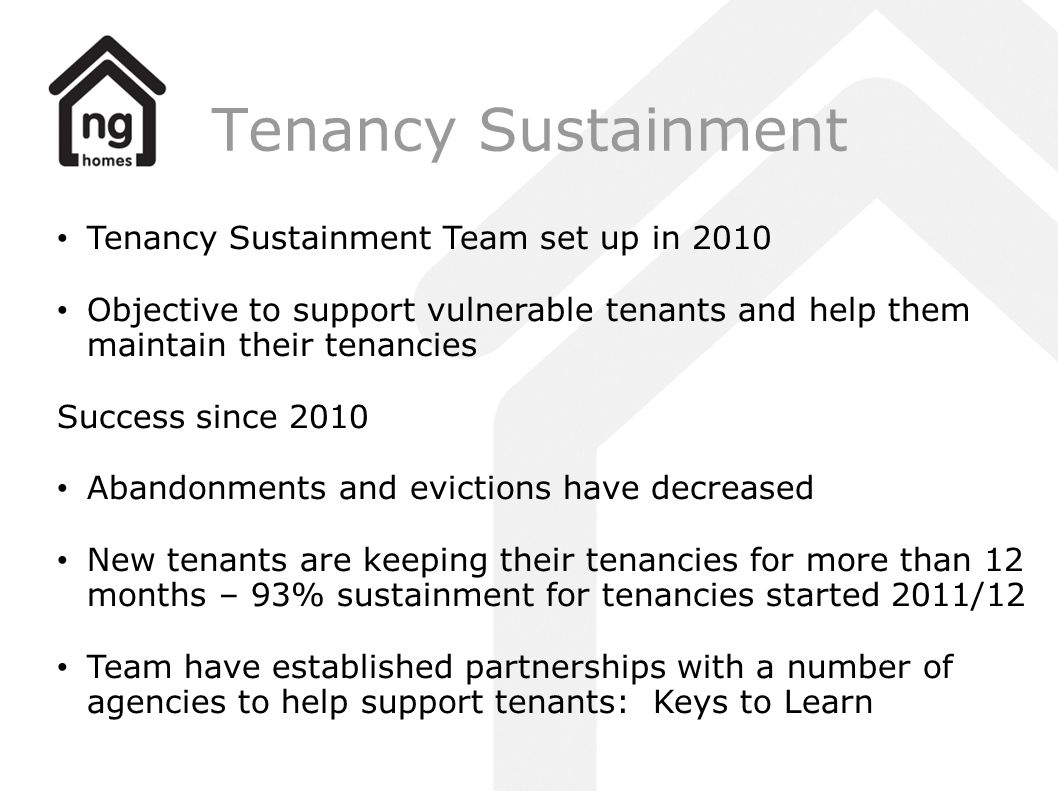 Tenancy Sustainment Tenancy Sustainment Team set up in 2010