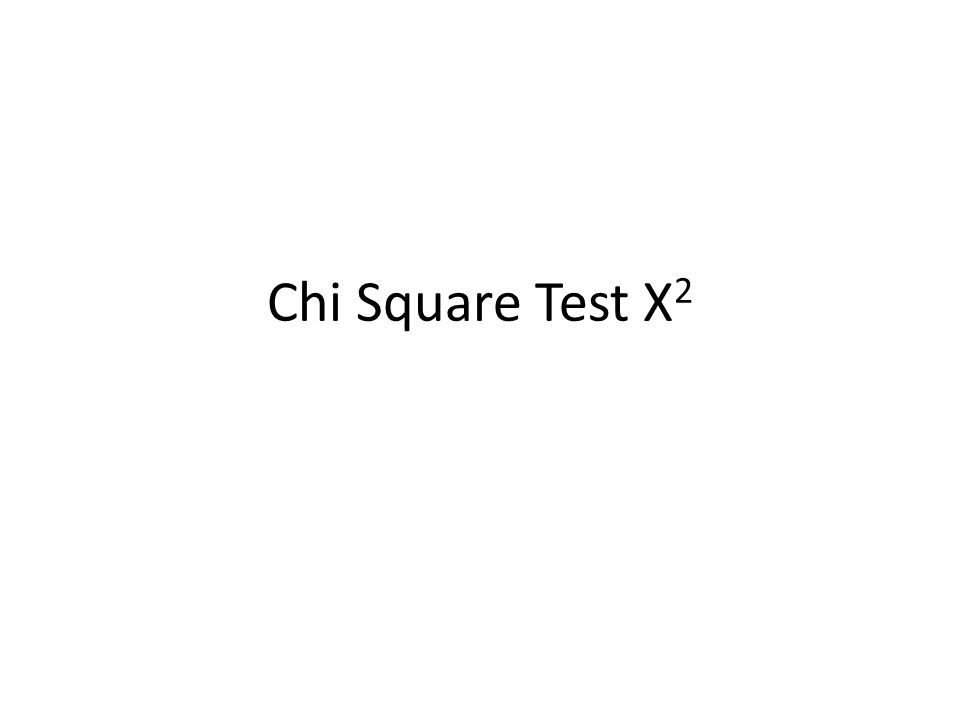 Chi Square Test X2