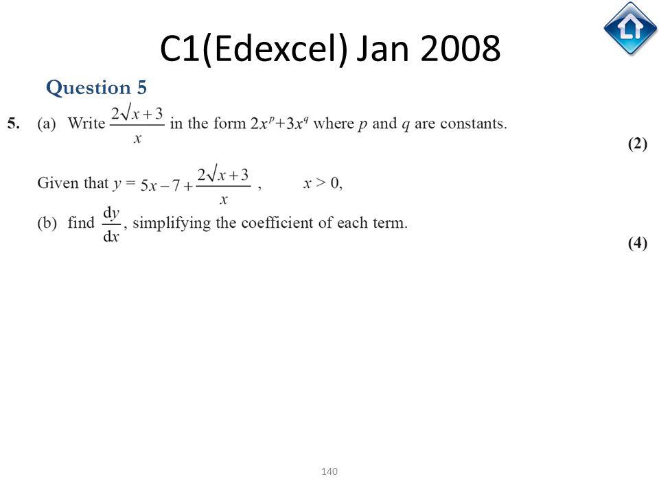C1(Edexcel) Jan 2008 Question 5