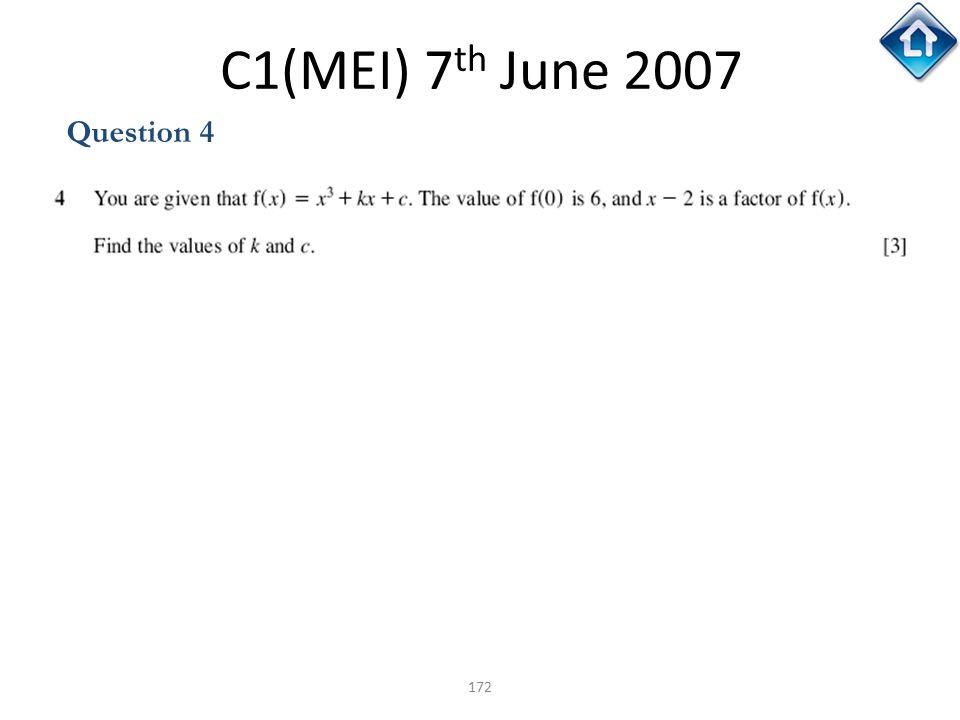 C1(MEI) 7th June 2007 Question 4