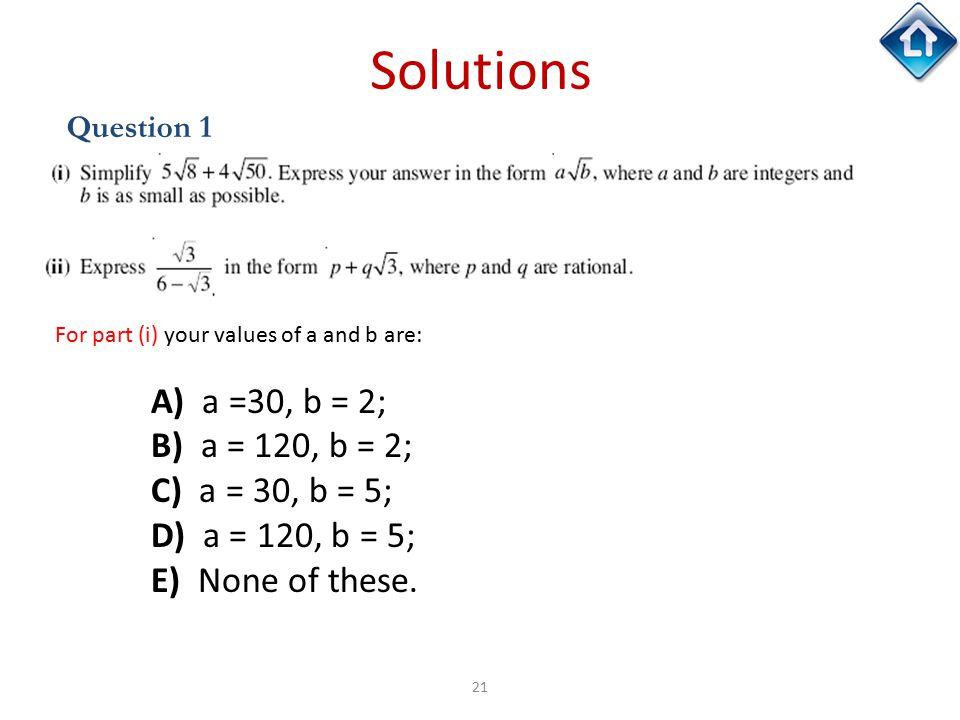 Solutions A) a =30, b = 2; B) a = 120, b = 2; C) a = 30, b = 5;