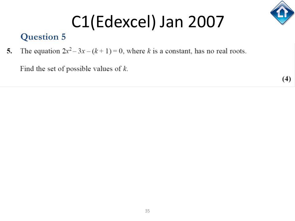 C1(Edexcel) Jan 2007 Question 5 C1(Edexcel) Jan 2007