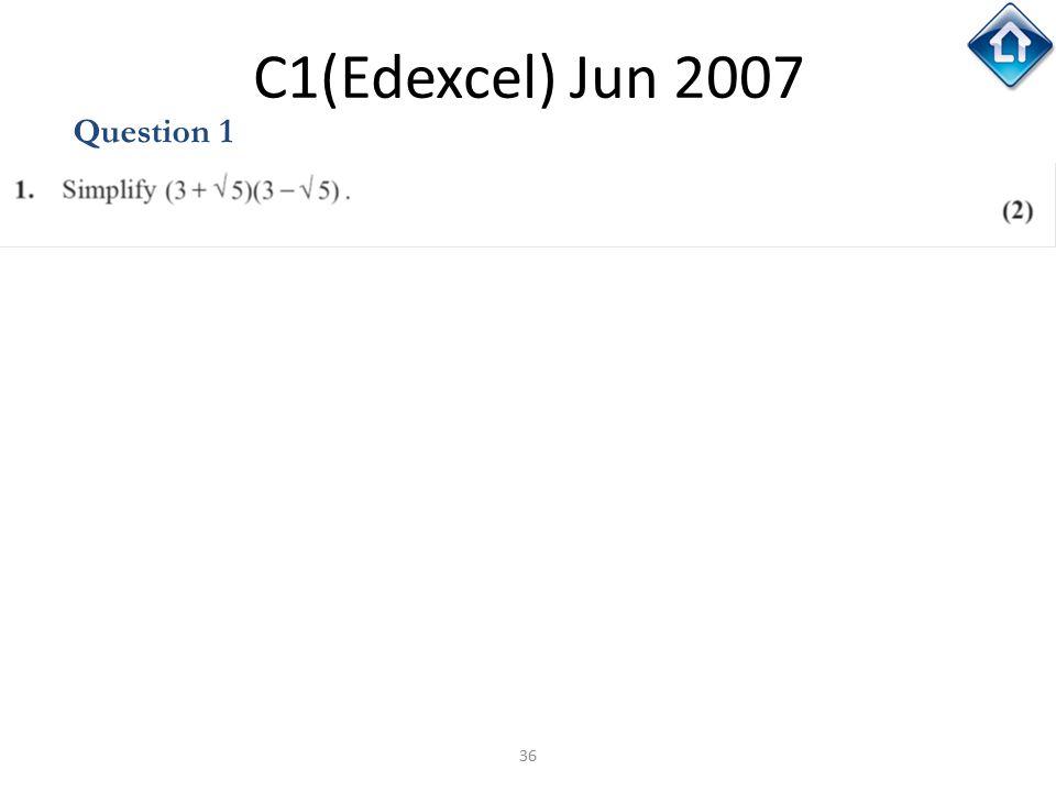 C1(Edexcel) Jun 2007 Question 1 C1(Edexcel) Jun 2007