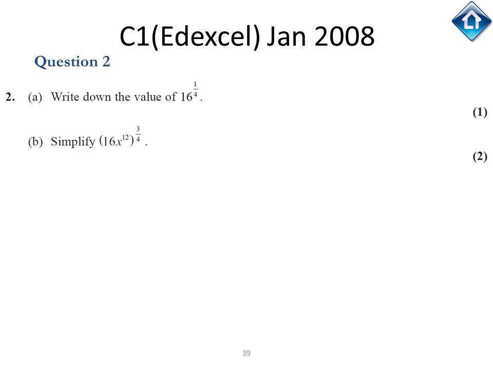 C1(Edexcel) Jan 2008 Question 2 C1(Edexcel) Jan 2008
