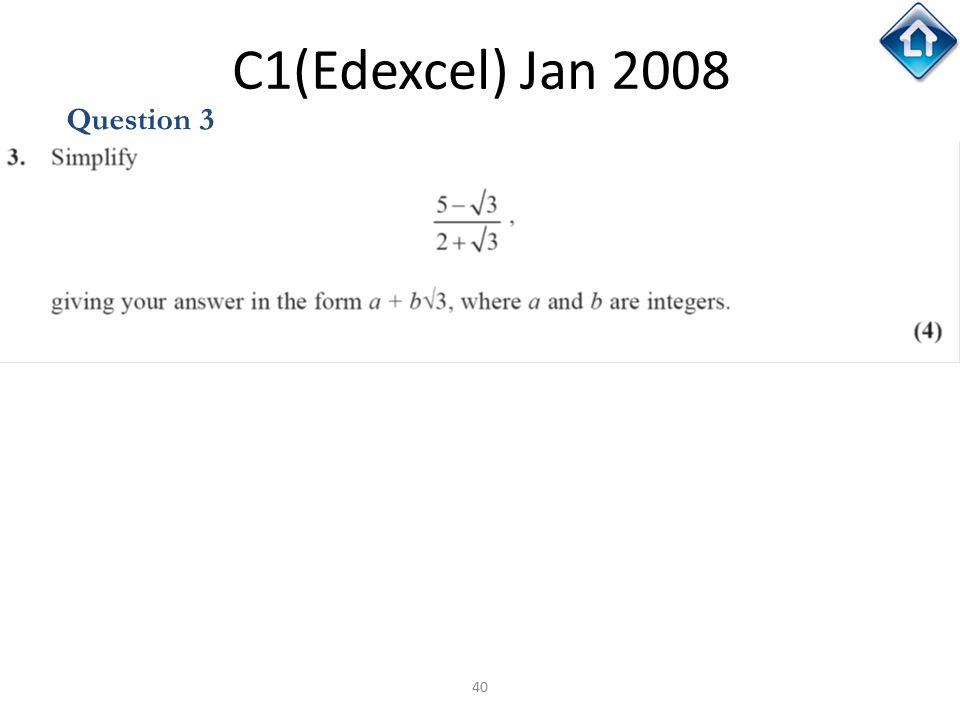 C1(Edexcel) Jan 2008 Question 3 C1(Edexcel) Jan 2008
