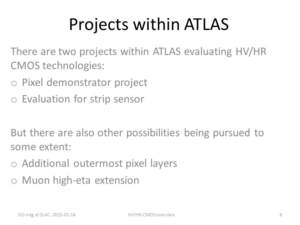 Projects within ATLAS There are two projects within ATLAS evaluating HV/HR CMOS technologies: Pixel demonstrator project.