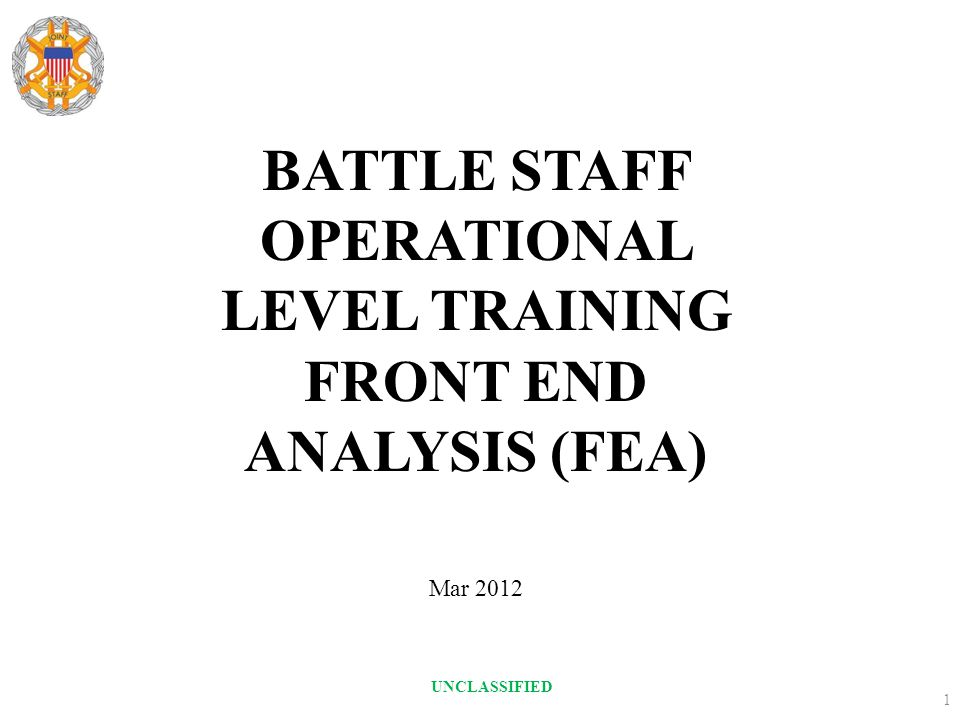 BATTLE STAFF OPERATIONAL LEVEL TRAINING FRONT END ANALYSIS (FEA)