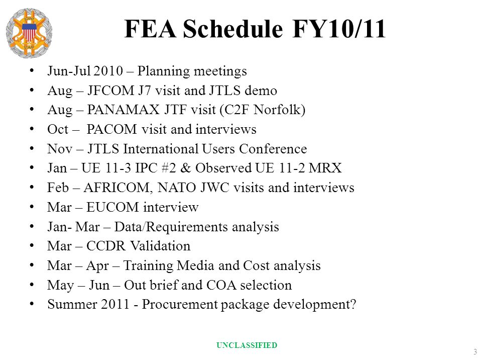 FEA Schedule FY10/11 Jun-Jul 2010 – Planning meetings