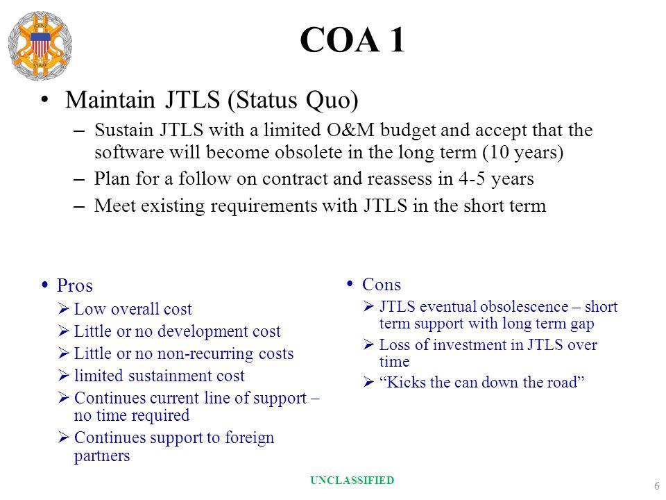 COA 1 Maintain JTLS (Status Quo)