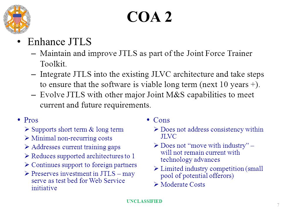 COA 2 Enhance JTLS. Maintain and improve JTLS as part of the Joint Force Trainer Toolkit.