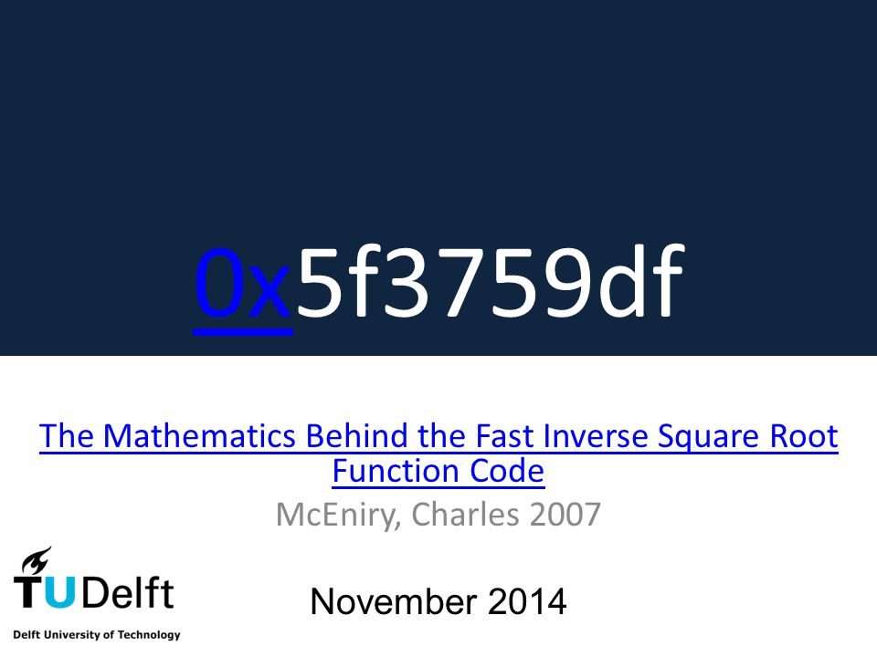 The Mathematics Behind the Fast Inverse Square Root Function Code