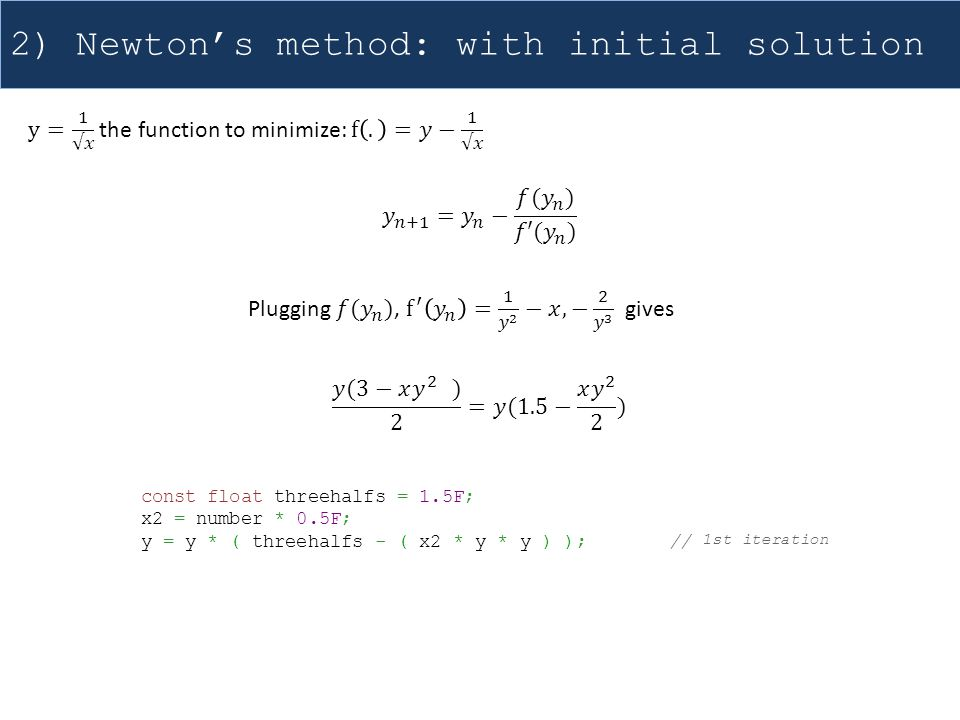 2) Newton's method: with initial solution