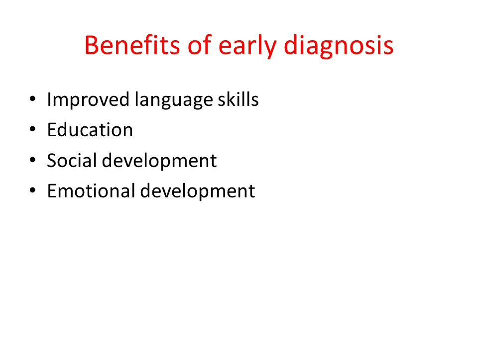 Benefits of early diagnosis
