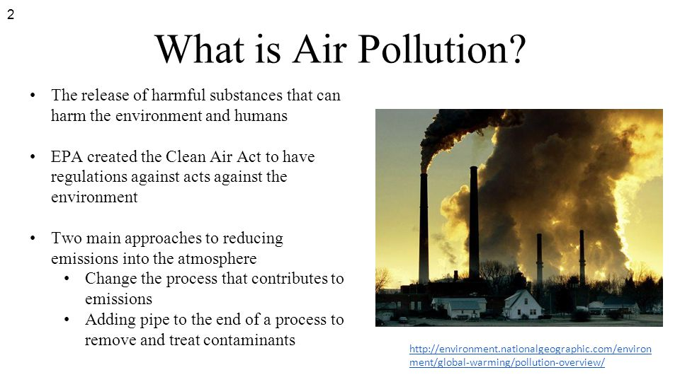 2 What is Air Pollution The release of harmful substances that can harm the environment and humans.