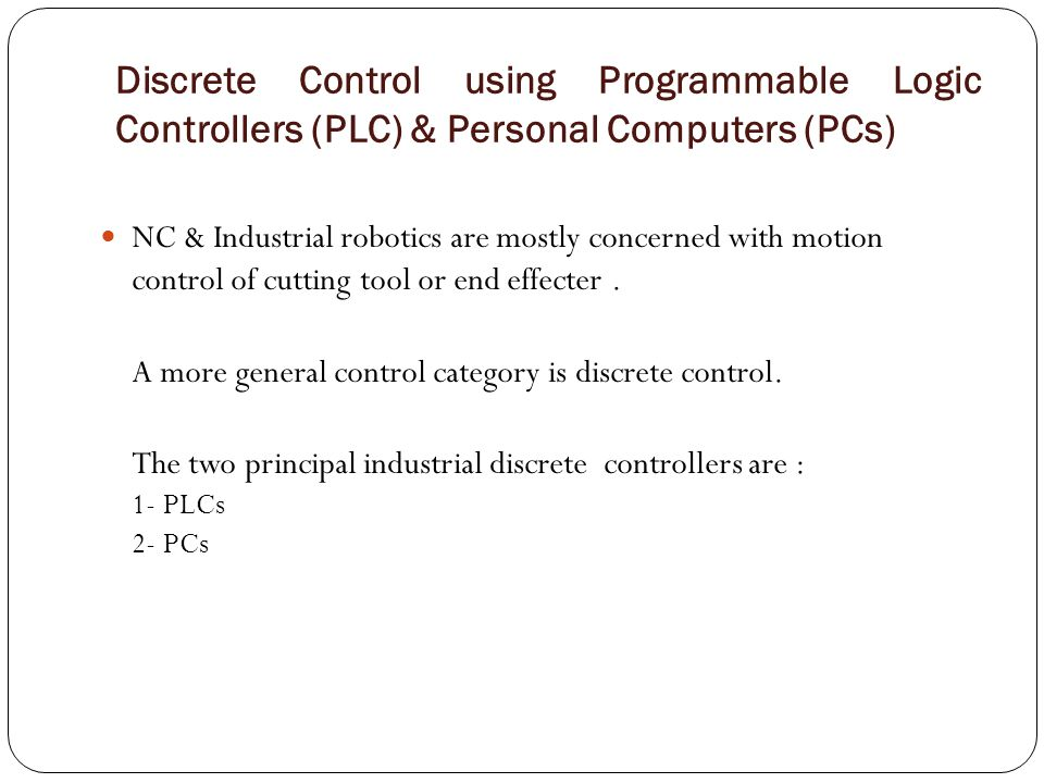 Discrete Control using Programmable Logic Controllers (PLC) & Personal Computers (PCs)