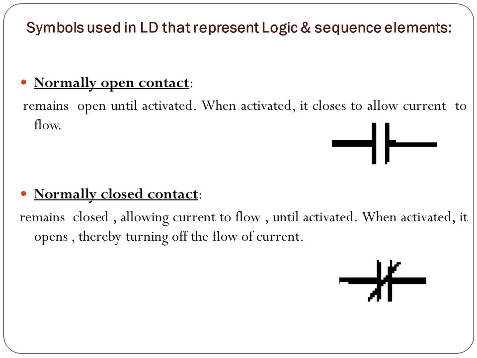 Symbols used in LD that represent Logic & sequence elements: