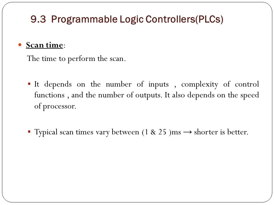 9.3 Programmable Logic Controllers(PLCs)