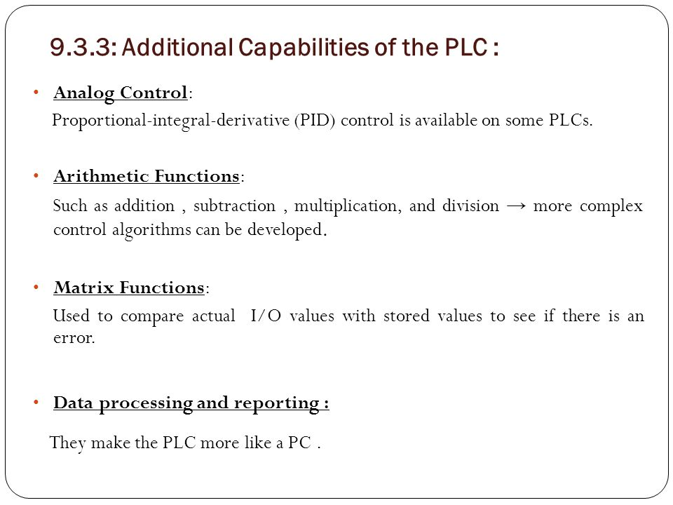 9.3.3: Additional Capabilities of the PLC :