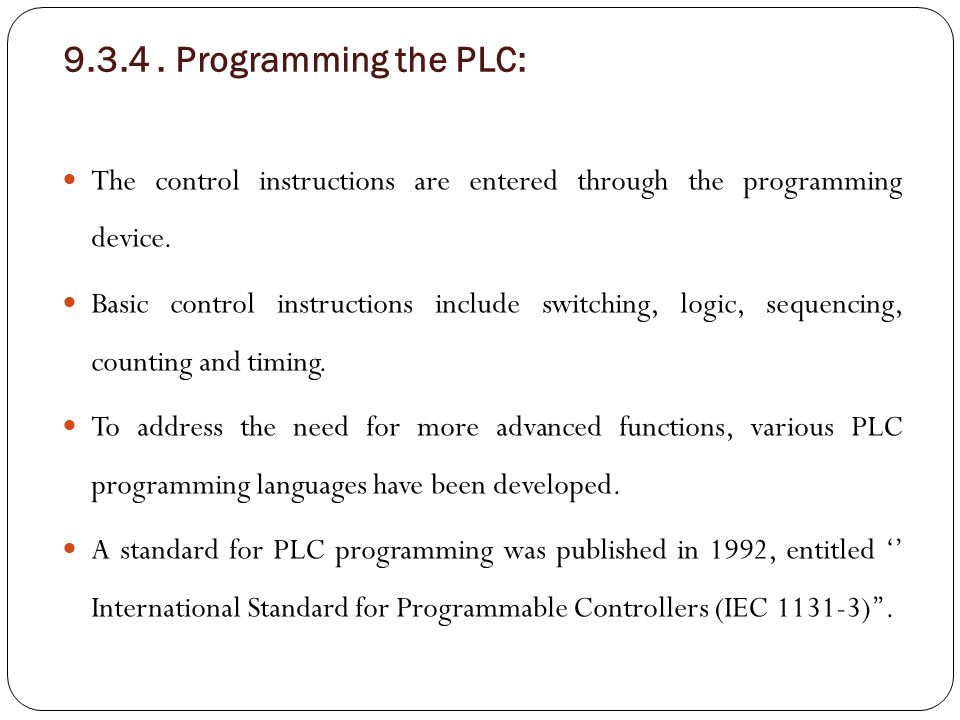 9.3.4 . Programming the PLC: The control instructions are entered through the programming device.