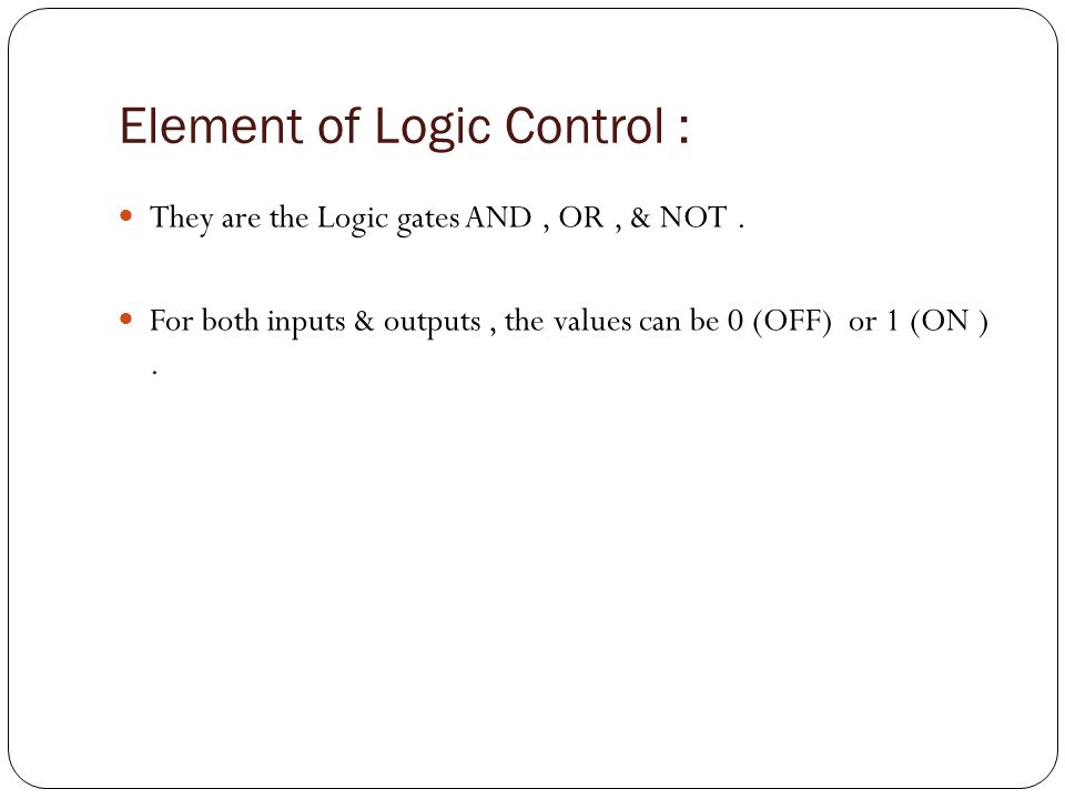 Element of Logic Control :