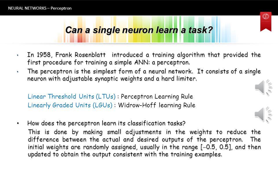 Can a single neuron learn a task