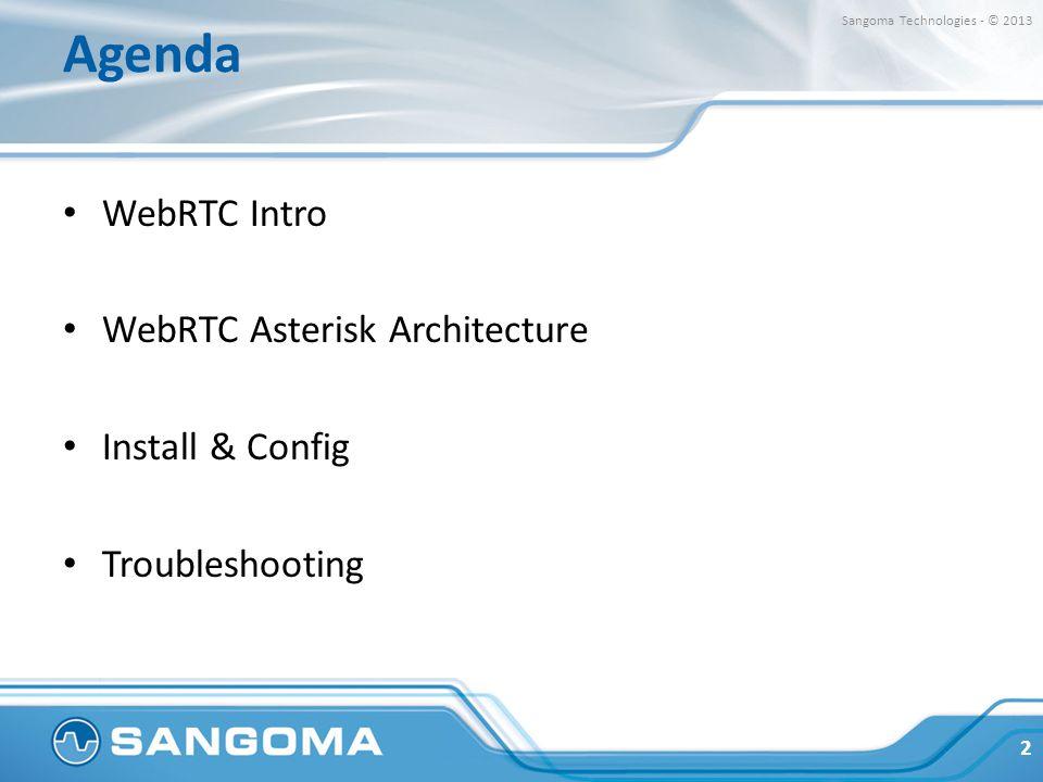 Agenda WebRTC Intro WebRTC Asterisk Architecture Install & Config