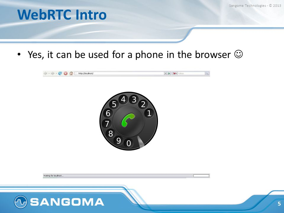 WebRTC Intro Yes, it can be used for a phone in the browser 