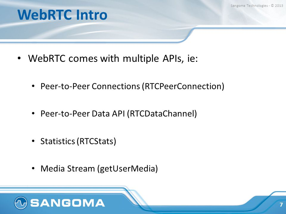 WebRTC Intro WebRTC comes with multiple APIs, ie: